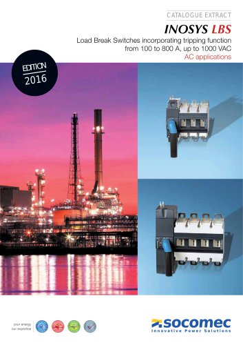 Catalogue extract : INOSYS LBS Load Break Switches incorporating tripping function from 100 to 800 A, up to 1000 VAC AC applications