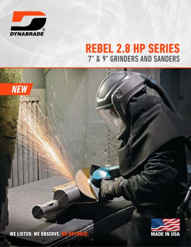 "REBEL 2.8 HP SERIES, 7"" & 9"" GRINDERS AND SANDERS"