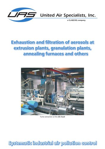 Exhaustion and filtration of aerosols at extrusion plants, granulation plants, annealing furnaces and others