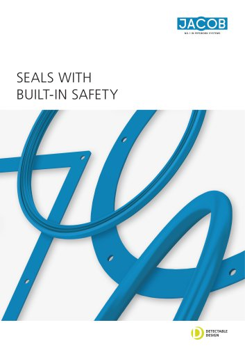 Seals WITH BUILT-IN SAFETY