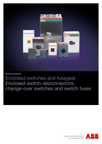 Enclosed switches and fusegear. Enlcosed switch-disconnectors, change-over switches and switch fuses. Catalogue OT3GB 12-05,