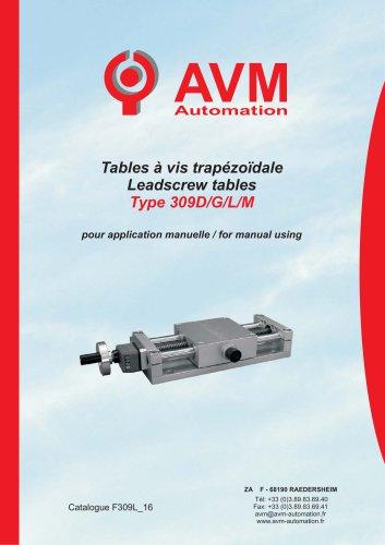 Tables à vis trapézoïdale Leadscrew tables Type 309D/G/L/M