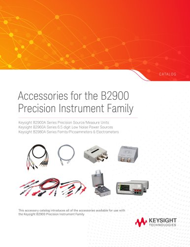 Accessories for the B2900 Precision Instrument Family - Catalog