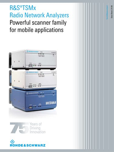 R&S®TSMx Radio Network Analyzers Powerful scanner family for mobile applications