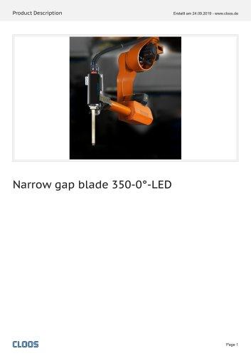 Narrow gap blade 350-0°-LED