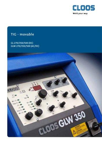 TIG - movable GL 270/350/500 (DC) GLW 270/350/500 (AC/DC)