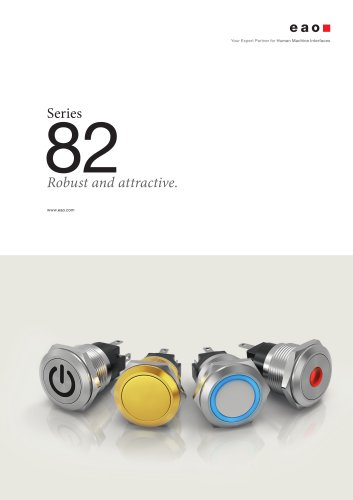 Series 82. Robust and attractive.