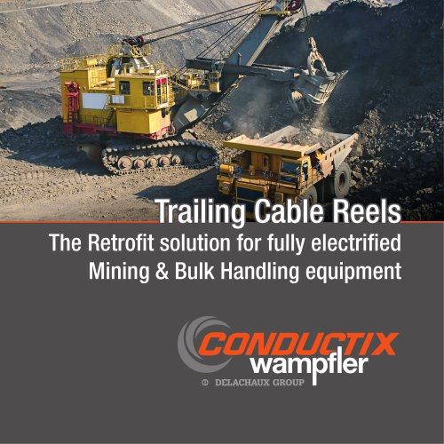 Trailing Cable Reels The Retrofit solution for fully electrified Mining & Bulk Handling equipment